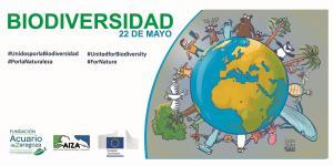 DÍA INTERNACIONAL DE LA BIODIVERSIDAD 22 DE MAYO ACTIVIDADES EN EL ACUARIO DE ZARAGOZA 21 DE MAYO 2021